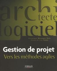 Véronique Messager Rota - Gestion de projet - Vers les méthodes agiles.