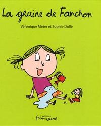 Véronique Méter et Sophie Dollé - La graine de Fanchon.