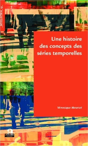 Une histoire des concepts des séries temporelles - Véronique Meuriot de Véronique Meuriot