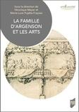 Véronique Meyer et Marie-Luce Pujalte-Fraysse - La famille d'Argenson et les arts.