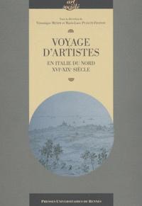 Véronique Meyer et Marie-Luce Pujalte-Fraysse - Voyage d'artistes - En Italie du Nord (XVIe-XIXe siècle).