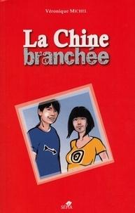 Véronique Michel - La Chine branchée.