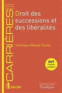 Véronique Mikalef-Toudic - Droit des successions et des libéralités.