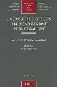 Véronique Moissinac Massénat - Les conflits de procédures et de décisions en droit international privé.