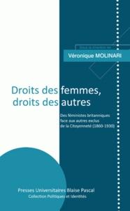 Véronique Molinari - Droit des femmes, droit des autres - Des féministes britanniques face aux autres exclus de la citoyenneté (1860-1930).