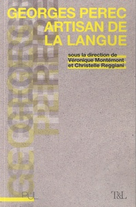Véronique Montémont et Christelle Reggiani - Georges Perec, artisan de la langue.