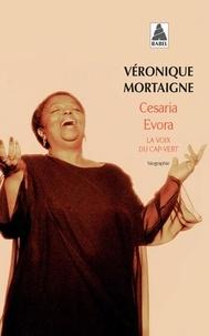 Véronique Mortaigne - Cesaria Evora - La voix du Cap-Vert.