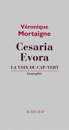 Cesaria Evora. La voix de Cap-Vert, biographie