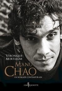 Véronique Mortaigne - Manu Chao, un nomade contemporain.