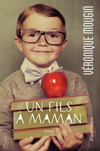 Véronique Mougin - Un fils à maman.
