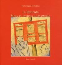 Véronique Moulinié - La Retirada - Mots et images d'un exode.