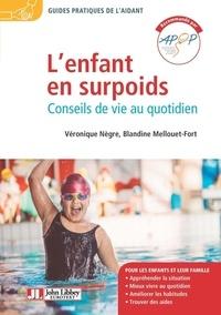 Véronique Nègre et Blandine Mellouet - L'enfant en surpoids - Conseils de vie au quotidien.
