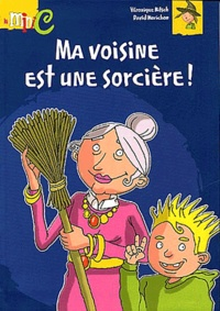 Véronique Nitsch et David Morichon - Ma voisine est une sorcière !.