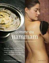 Véronique Noual et Matthieu Bergon - Comme au hammam.