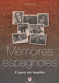 Véronique Olivares - Mémoires espagnoles - L'espoir des humbles.