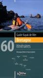 Véronique Olivier et Guy Lecointre - Guide kayak de mer Bretagne - 60 itinéraires.