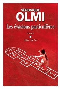 Véronique Olmi - Les Evasions particulières.