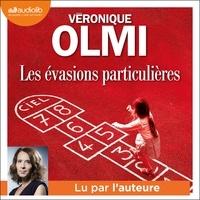 Véronique Olmi - Les évasions particulières.