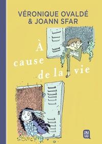Véronique Ovaldé et Joann Sfar - A cause de la vie.
