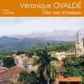 Véronique Ovaldé - Des vies d'oiseaux.