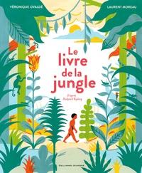 Véronique Ovaldé et Laurent Moreau - Le livre de la jungle.
