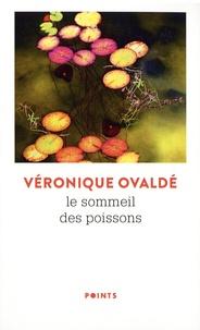 Véronique Ovaldé - Le sommeil des poissons.
