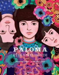 Véronique Ovaldé et Jeanne Detallante - Paloma et le vaste monde.