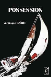 Véronique Ozérée - Possession.