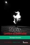 Véronique Perruchon - Noir - Lumière et théâtralité.