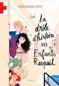 Véronique Petit - La drôle d'histoire des enfants Raspail.