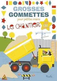 Véronique Petit - Le chantier - Avec plus de 130 gommettes.