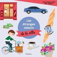 Véronique Petit - Les étranges odeurs de la ville.