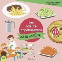 Véronique Petit - Les odeurs appétissantes de la cantine.