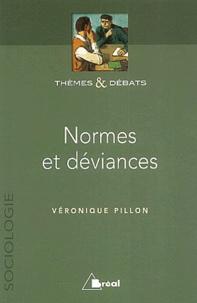 Véronique Pillon - Normes et déviances.