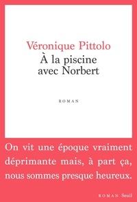 Véronique Pittolo - A la piscine avec Norbert.