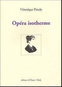 Véronique Pittolo - Opéra isotherme.
