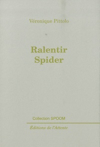 Véronique Pittolo - Ralentir Spider.