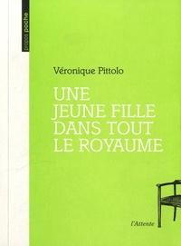 Véronique Pittolo - Une jeune fille dans tout le royaume.