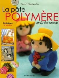 Véronique Pou - La pâte polymère au fil des saisons.