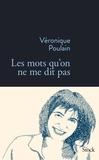 Véronique Poulain - Les mots qu'on ne me dit pas.