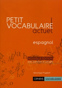 Véronique Pugibet - Petit vocabulaire actuel espagnol.