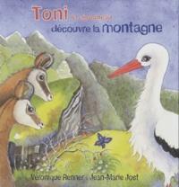 Véronique Renner et Jean-Marie Jost - Toni le cigogneau découvre la montagne.