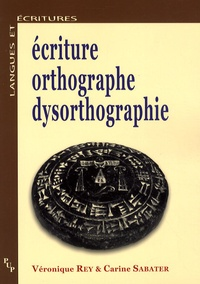 Véronique Rey - Ecriture, orthographe, dysorthographie.