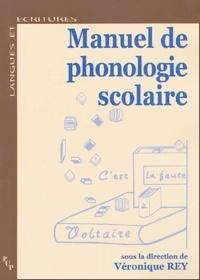Véronique Rey - Manuel de phonologie scolaire.