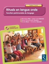 Rituels en langue orale Cycles 1, 2 et 3- Fonction patrimoniale du langage - Véronique Rey |