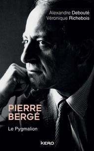 Véronique Richebois et Alexandre Debouté - Pierre Bergé - Le Pygmalion.