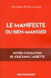 Véronique Richez-Lerouge - Le manifeste du bien-manger.