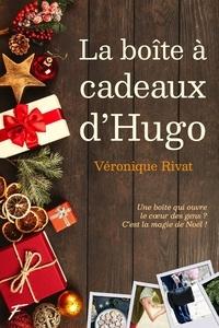 Véronique Rivat - La boîte à cadeaux d'Hugo.