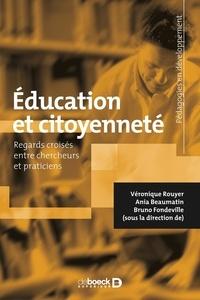 Véronique Rouyer et Ania Beaumatin - Éducation et citoyenneté - Regards croisés entre chercheurs et praticiens.