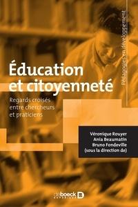 Véronique Rouyer et Ania Beaumatin - Education et citoyenneté - Regards  croisés entre chercheurs et praticiens.